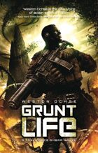 Grunt Life:  A Task Force Ombra Novel