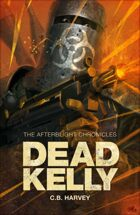 Afterblight Chronicles: Dead Kelly