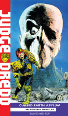 Judge Dredd: Cursed Earth Asylum
