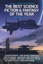 The Best Science Fiction and Fantasy of the Year, Volume Twelve