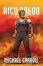 Rico Dredd: The Titan Years