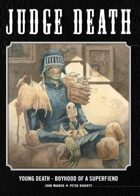 Judge Death: Young Death - Boyhood of a Superfiend