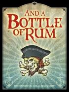 And a Bottle of Rum -Pirates
