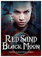 Red Sand Black Moon - Fantasy Gladiators