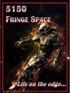 5150: Fringe Space