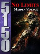 5150: No Limits - Maiden Voyage