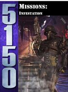 5150: Missions - Infestation