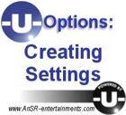 -U- Options: Creating Settings