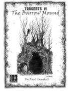 Tangent! #1: The Barrow Mound