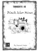 Tangents #2: Black Ichor Mines