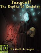 Tangent! #7: The Depths of Zealotry