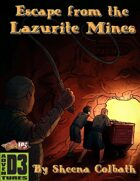 Escape from the Lazurite Mines