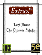 Extras! Lord Rcane, Dragon Descended (5E)