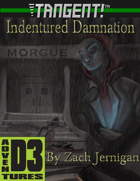 Tangent! #12 Indentured Damnation