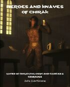 Heroes and Knaves of Chirak