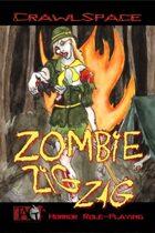 Zombie Zigzag [TAG Crawlspace]