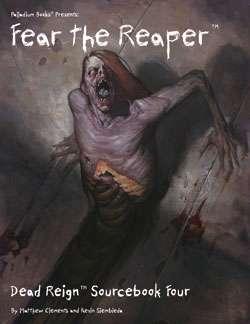 Dead Reign® Sourcebook 4: Fear the Reaper™