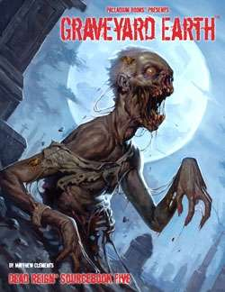 Dead Reign® Sourcebook 5: Graveyard Earth™