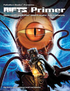Rifts® Primer - How to Play Rifts® and Create Adventures