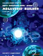 Rifts® Dimension Book™ 7: Megaverse® Builder™