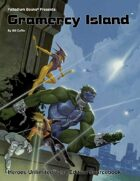 Gramercy Island™ for Heroes Unlimited™ 2nd Edition