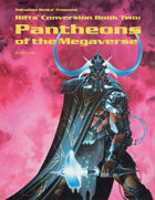 Rifts® Conversion Book Two: Pantheons of the Megaverse®
