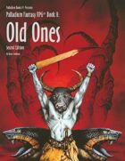 PFRPG 2: Old Ones™, for Palladium Fantasy RPG® 2nd Edition