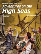 PFRPG 3: Adventures on the High Seas™, for Palladium Fantasy RPG® 2nd Edition