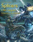 Splicers®: I Am Legion™ Adventure Sourcebook
