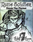 Rune Soldier Heroic Tier Playtest