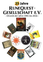 25 Jahre RuneQuest-Gesellschaft e.V - Chronik der Jahre 1991 bis 2016 -