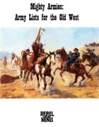Mighty Armies: Army Lists for the Old West