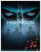 High Moon – Dead Reckoning