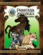 [PFRPG] Phantasia Zoologica Volume I: Cats, Dogs & Horses