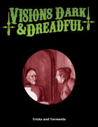 Visions Dark & Dreadful: Trickery and Torments