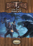 Deadlands Reloaded: Blood Drive 3-Range War!