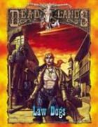 Deadlands Classic: Law Dogs