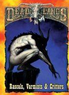 Deadlands Classic: Rascals, Varmints, & Critters