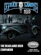 Deadlands Noir Companion