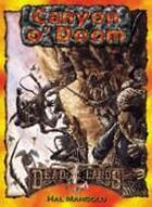 Deadlands Classic: Canyon o' Doom