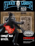Deadlands Noir Combat Maps: Offices