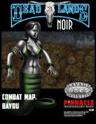 Deadlands Noir Combat Maps: Bayou