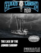 Deadlands Noir: The Case of the Jumbo Shrimp