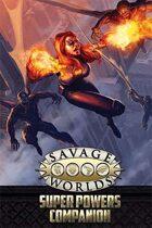 Savage Worlds Super Powers Companion (2nd Ed)