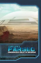 The Last Parsec: Omariss Death Worm