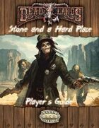 Deadlands Reloaded: Stone and a Hard Place Player's Guide