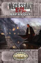 Necessary Evil 2: Breakout: Player's Guide