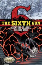 The Sixth Gun: Creature Feature: The Great Wyrms