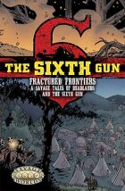 The Sixth Gun: Fractured Frontiers