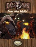 Deadlands Reloaded: Dead Men Walkin'